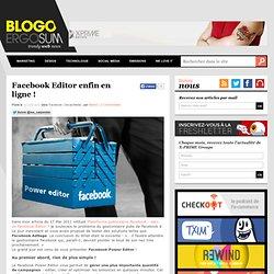 Facebook Editor enfin en ligne !
