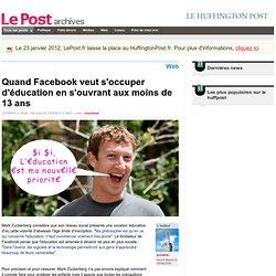 Quand Facebook veut s'occuper d'éducation en s'ouvrant aux moins de 13 ans - jesuisla sur LePost.fr (16:21)