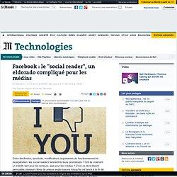 """Facebook : le """"social reader"""", un eldorado compliqué pour les médias"""