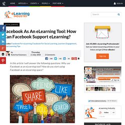 Facebook As An eLearning Tool: How Can Facebook Support eLearning?