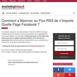 Comment s'Abonner au Flux RSS de n'Importe Quelle Page Facebook ?