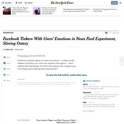 Facebook Tinkers With Users' Emotions in News Feed Experiment, Stirring Outcry