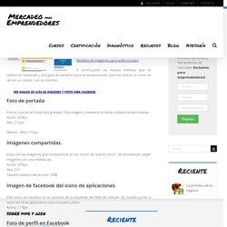 Guía y tamaños para fotos en facebook - Mercadeo para Emprendedores