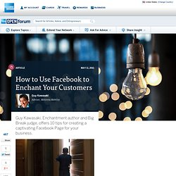 How To Use Facebook To Enchant Your Customers