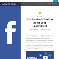 Use Facebook Tools to Boost Your Engagement – Anny Christine