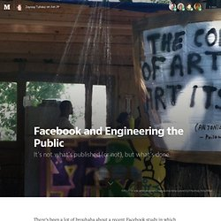 Facebook and Engineering the Public — The Message