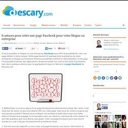 6 astuces pour créer une page Facebook pour votre blogue ou entreprise | Descary