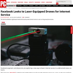 Facebook looks to laser-equipped drones for internet service