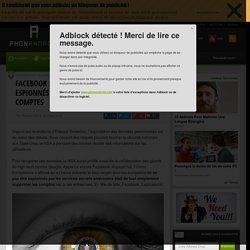 Facebook : si vous ne voulez pas être espionnés par la NSA, supprimez vos comptes