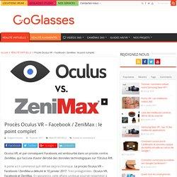 Procès Facebook – Oculus VR / ZeniMax : l'essentiel - GoGlasses