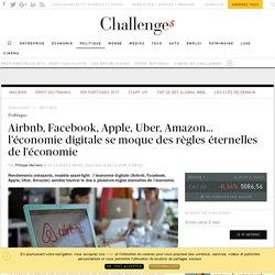 Airbnb, Facebook, Apple, Uber, Amazon... l'économie digitale se moque des règles éternelles de l'économie - Challenges.fr