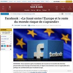 Facebook : «Le fossé entre l'Europe et le reste du monde risque de s'agrandir»