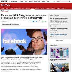 Facebook: Nick Clegg says 'no evidence' of Russian interference in Brexit vote - BBC News