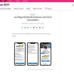 Les Pages Facebook évoluent, voici les 6 nouveautés