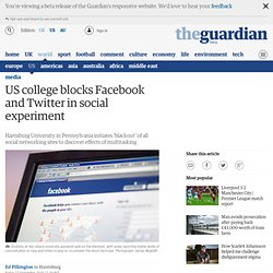 US college blocks Facebook and Twitter in social experiment