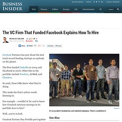 The VC Firm That Funded Facebook Explains How To Hire