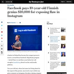 Facebook pays 10-year-old Finnish genius $10,000 for exposing flaw in Instagram