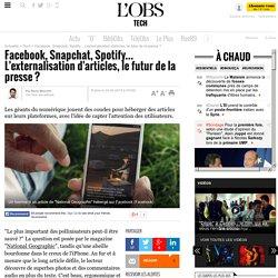 Facebook, Snapchat, Spotify... L'externalisation d'articles, le futur de la presse ?