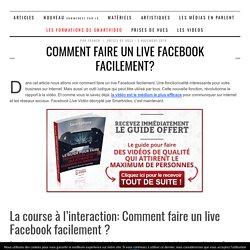 Comment faire un live Facebook facilement sur Internet