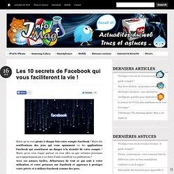 Les 10 secrets de Facebook qui vous faciliteront la vie