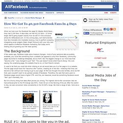 How We Got To 40,310 Facebook Fans In 4 Days