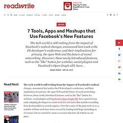 7 Tools, Apps and Mashups that Use Facebook's New Features