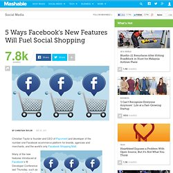 5 Ways Facebook's New Features Will Fuel Social Shopping
