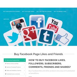 Buy Facebook Friends, Followers and Comments, Photo & Post Likes