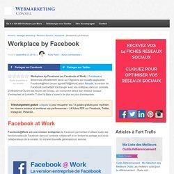 ▶ Facebook at Work et ses 5 Fonctionnalités Clé [Guide Complet]