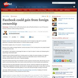Facebook could gain from foreign ownership
