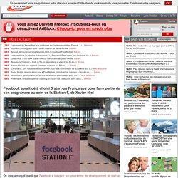 Facebook aurait déjà choisi 5 start-up Françaises pour faire partie de son programme au sein de la Station F, de Xavier Niel