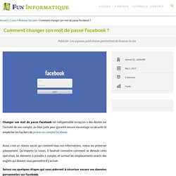 Comment changer son mot de passe Facebook ? - FunInformatique