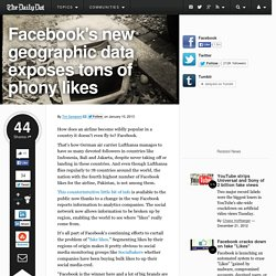 Facebook's new geographic data exposes tons of phony likes