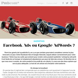 Facebook Ads ou Google AdWords ? - PMBcom