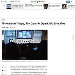 Facebook and Google, Two Giants in Digital Ads, Seek More