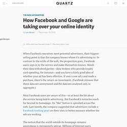 How Facebook and Google are taking over your online identity - Quartz