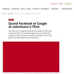Quand Facebook et Google se substituent à l'Etat
