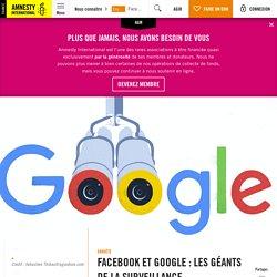 Facebook et Google : les géants de la surveillance