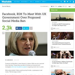 Facebook, RIM To Meet With UK Government Over Proposed Social Media Ban