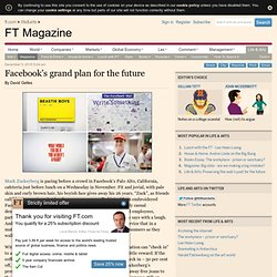 FT Magazine - Facebook's grand plan for the future