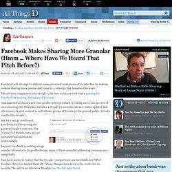 Facebook Makes Sharing More Granular - Liz Gannes - Social - AllThingsD (Build 20110814042011)