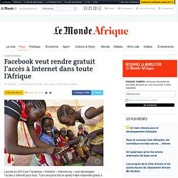 Facebook veut rendre gratuit l'accès à Internet dans toute l'Afrique - Le Monde