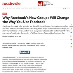 Why Facebook's New Groups Will Change the Way You Use Facebook