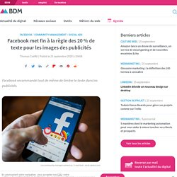 Facebook met fin à la règle des 20 % de texte pour les images des publicités
