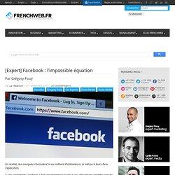 [Expert] Facebook : l'impossible équation