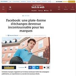 Facebook: une plate-forme d'échanges devenue incontournable pour les marques