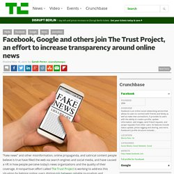 Facebook, Google and others join The Trust Project, an effort to increase transparency around online news