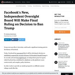Facebook's New, Independent Oversight Board Will Make Final Ruling on Decision to Ban Trump