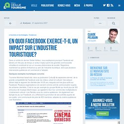 » En quoi Facebook exerce-t-il un impact sur l'industrie touristique?
