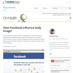 Does Facebook influence body image? - On Health